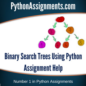 Binary Search Trees Using Python Assignment Help