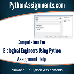 Computation For Biological Engineers Using Python Assignment Help