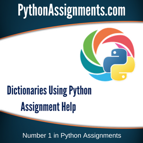 Dictionaries Using Python Assignment Help